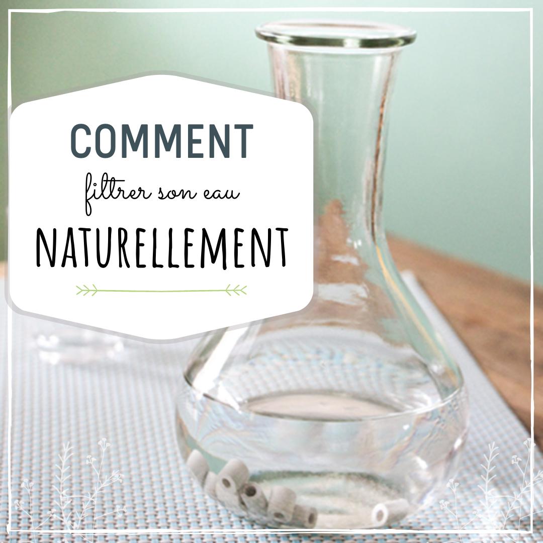 Conseils pour filtrer son eau naturellement